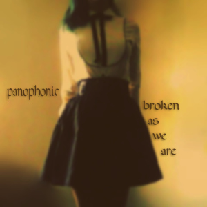 panophonic broken as we are copy